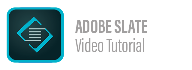 Adobe Slate Video Tutorial