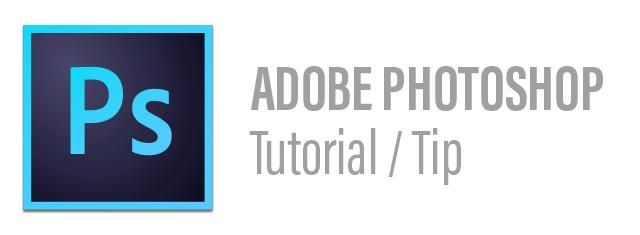 Adobe Photoshop Tutorial / Tip